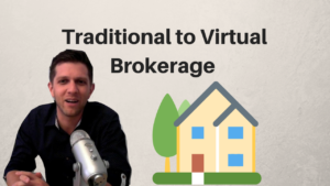 TRADITIONAL REAL ESTATE FRIM TO A VIRTUAL BROKERAGE | AREN 72